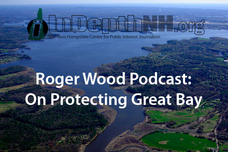 Roger Wood Postcast: On Protecting Great Bay
